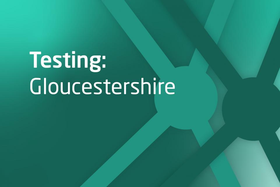 Graphic with text testing in Gloucestershire