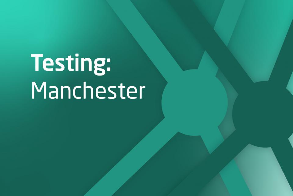 Dark green graphic with text display Testing Manchester