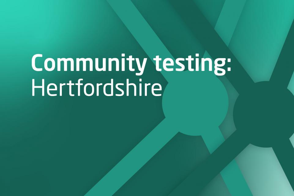 Decorative dark green image with text community testing in Hertfordshire