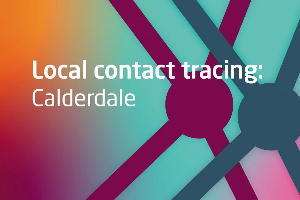 Text: local contact tracing: calderdale